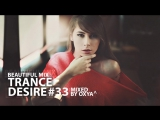 Trance Desire #33 _ Best of Vocal, Melodic, Balearic Trance _ Mixed by Oxya