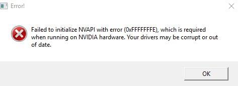 Failed to initialize NVAPI with error 0XFFFFFFFE