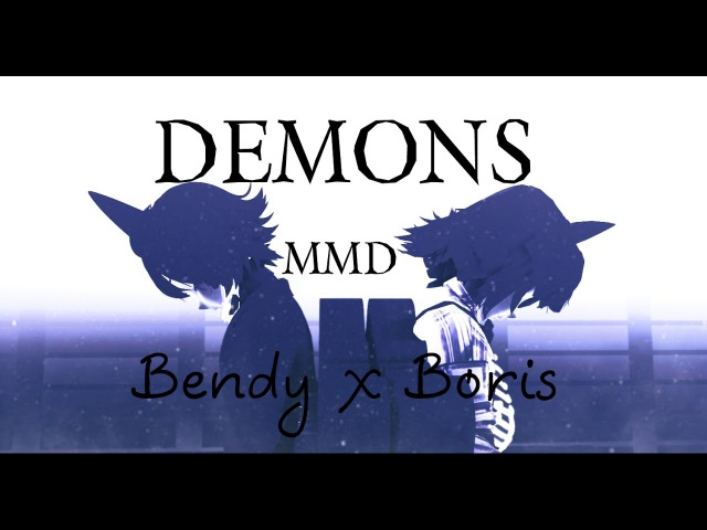 【MMD DL】Demons【Bendy x Boris】【BATIM】