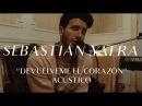 Sebastián Yatra Devuélveme El Corazón CMTV Acústico