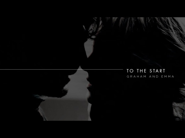 To the start | emma and graham