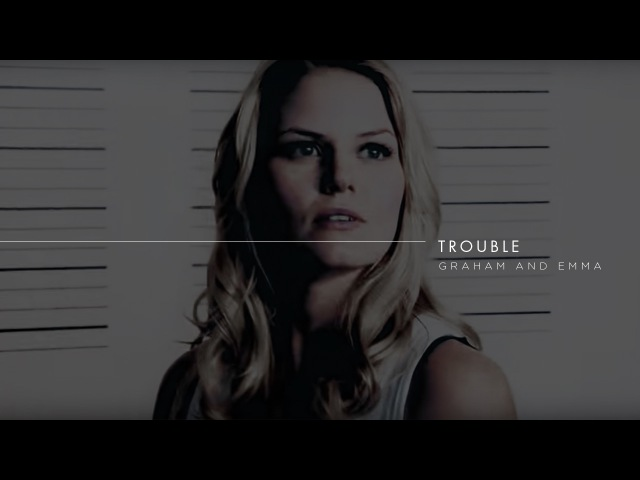 Trouble | emma and graham