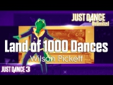 Just Dance Unlimited Land of 1000 Dances - Wilson Pickett Just Dance 3