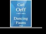 Carl Orff (1895-1982) Dancing Fauns (1914) MUST HEAR
