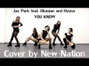 [K-POP DANCE COVER] Jay Park (박재범) - You Know (뻔하잖아) (feat. Okasian) cover by New★Nation