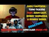RUSSIANS REACT to Juelz Santana - Time Ticking Ft. Dave East, Bobby Shmurda, Rowdy Rebel REACTION!