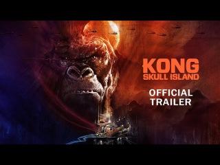 #ILMovieTrailers: Второй трейлер фильма «Конг: Остров черепа» / Kong: Skull Island