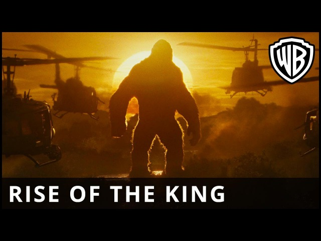 Kong: Skull Island – Rise of the King [Official Final Trailer] – Warner Bros. UK