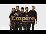 Empire Cast - Remember My Name (Audio) ft. Yazz, Sierra McClain