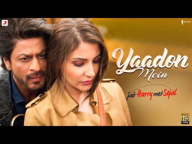 YAADON MEIN – Anushka Sharma | Shah Rukh Khan | Pritam | Latest Love Song 2017