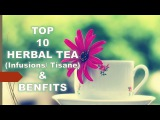 Top 10 Best Herbal Tea  Infusions  Tisane  Benefits for Health, Skin and Hair