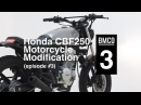 Honda CBF 250 (episode three) - Motorcycle Modification