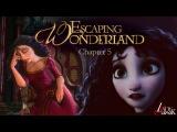 Escaping Wonderland ♚ Chapter 5 (MEP part)
