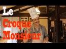 Apprendre le Français en Cuisinant Le Croque Monsieur
