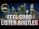 Gryffin & Illenium Ft. Daya - Feel Good (Lister Bootleg)