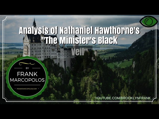an analysis of hawthornes novel the ministers black veil Free essay on analysis of the minister's black veil i chose to write on hawthorne's, the minister's black veil both the film and novel are.