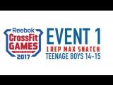 1 Задание - 1 повторный Рывок - Тинейджеры 14-15 CrossFit Games 2017