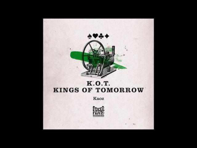 K O T KINGS OF TOMORROW Kaoz Original Mix
