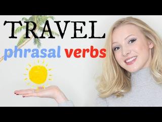 5 Travel Phrasal Verbs   Intermediate Advanced English Vocabulary