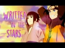 Written in the stars.   naruto sasuke【AMV】