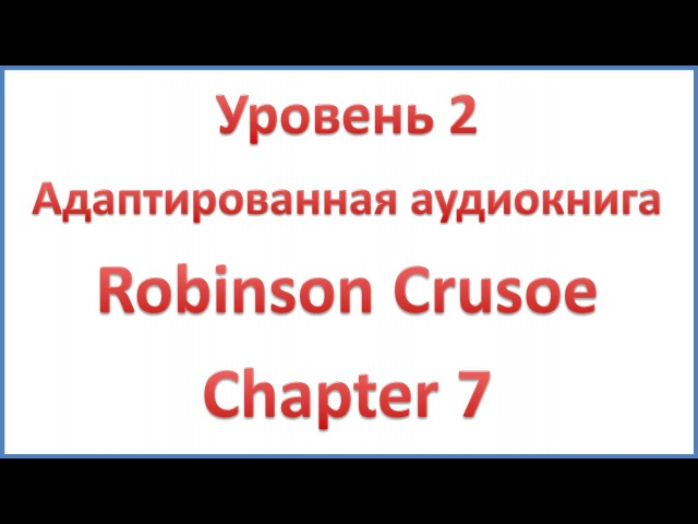 Robinson Crusoe - Chapter 7 – Man Friday