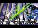 DF Retro Legacy of Kain Soul Reaver A Classic Revisited on PS1 PC Dreamcast