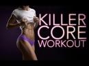 Killer Core Workout (SCULPT SEXY ABS!!)