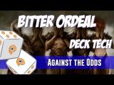 Against the Odds Bitter Ordeal (Deck Tech)