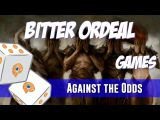 Against the Odds Bitter Ordeal (Games)