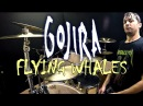 GOJIRA - Flying Whales - Drum Cover