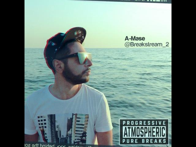 A-Mase - BreakSTREAM 2 (Album Mix)