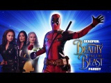 Deadpool Musical - Beauty and the Beast