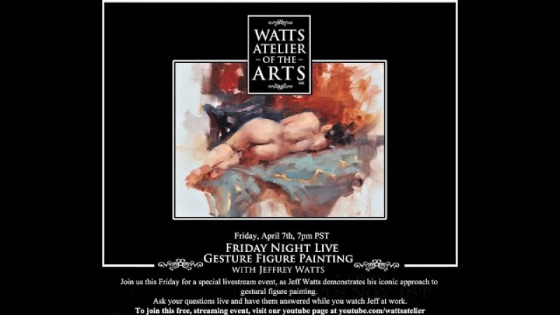 Watts Atelier Friday Night Live Gesture Figure Painting with Jeff Watts