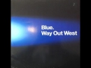 Way Out West - Blue (Original Mix) (HQ) [360p]