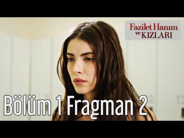 Fazilet Hanım ve Kızları 1. Bölüm 2. Fragman