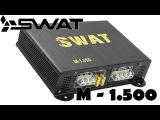 Обзор автомобильного усилителя мощности (моноблока) Swat M - 1.500
