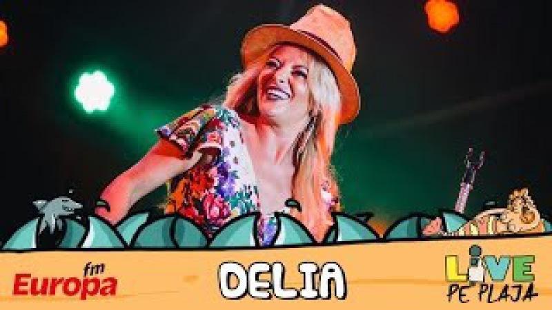 Delia la Europa FM Live pe Plaja 2016 - Concert integral
