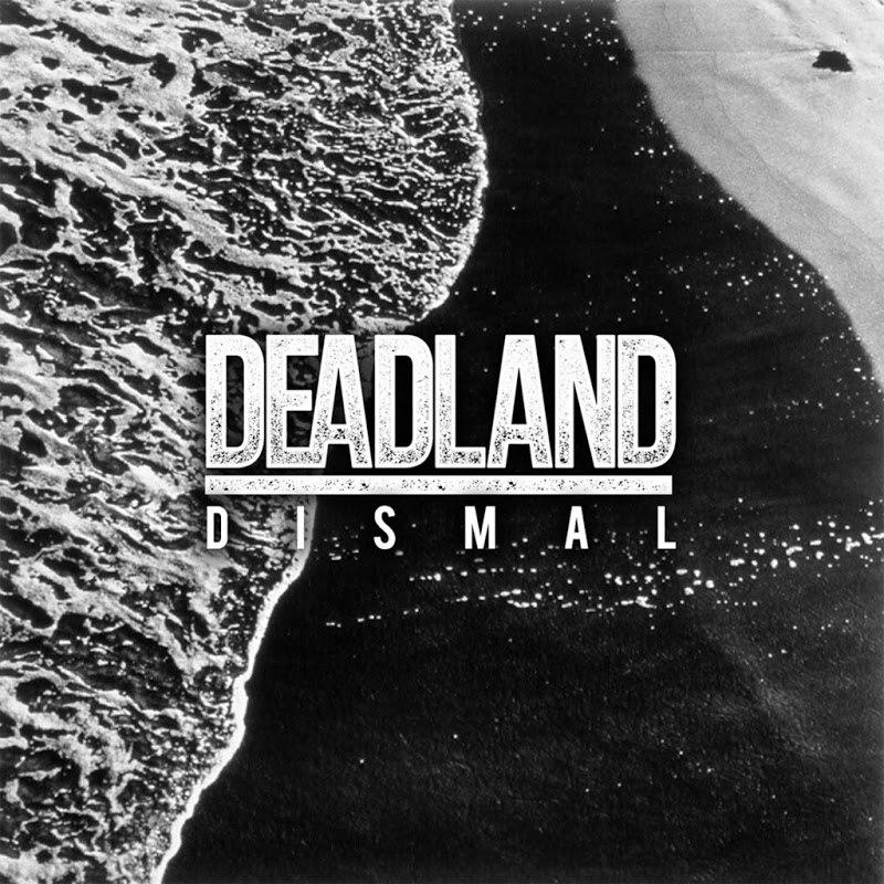 Deadland - Dismal [EP] (2017)