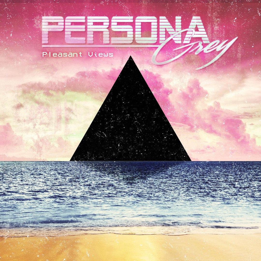 Persona Grey - Pleasant Views [EP] (2017)