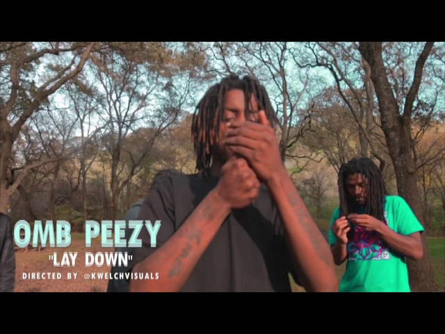 OMB Peezy Lay Down Directed by @KWelchVisuals