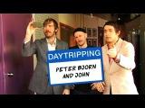 Peter, Bjorn &amp John - Press Tour - Daytripping