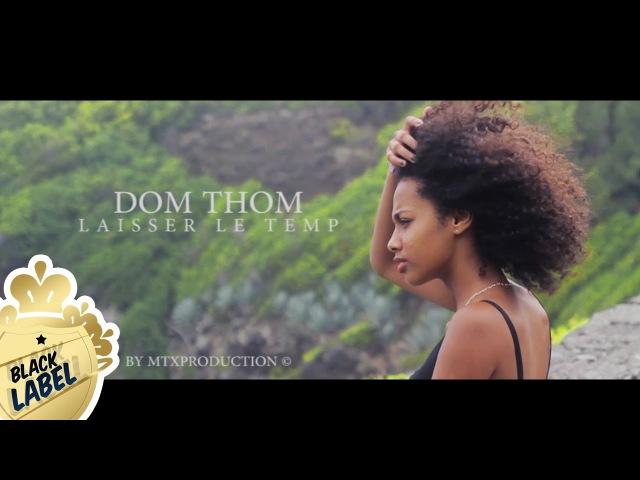 Dom Thom - Laisser Le Temp