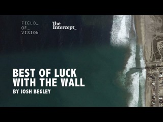 Field of Vision - Best of Luck with the Wall