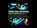 Stellar Map WorldWide - Map Of Supernovas Vol. 9 Black Mafia DJ (Megamix)