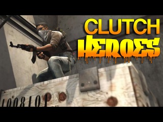 CS:GO - Clutch Heroes! #25