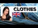 Part 1 - CLOTHES / LIVE ENGLISH LESSON - Speak British English Like a Native