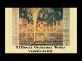G.F.Handel Orchestral Works  Various Artist  (1961)