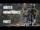 FNAF Speed Edit Making Ignited Animatronics Part2
