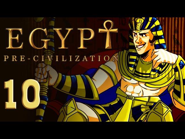 Pre-Civilization Egypt - Прохождение - Серия 10 [Подготовка]