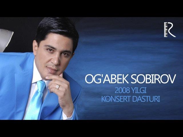 MUVAD VIDEO - Og'abek Sobirov - 2008-yilgi konsert dasturi